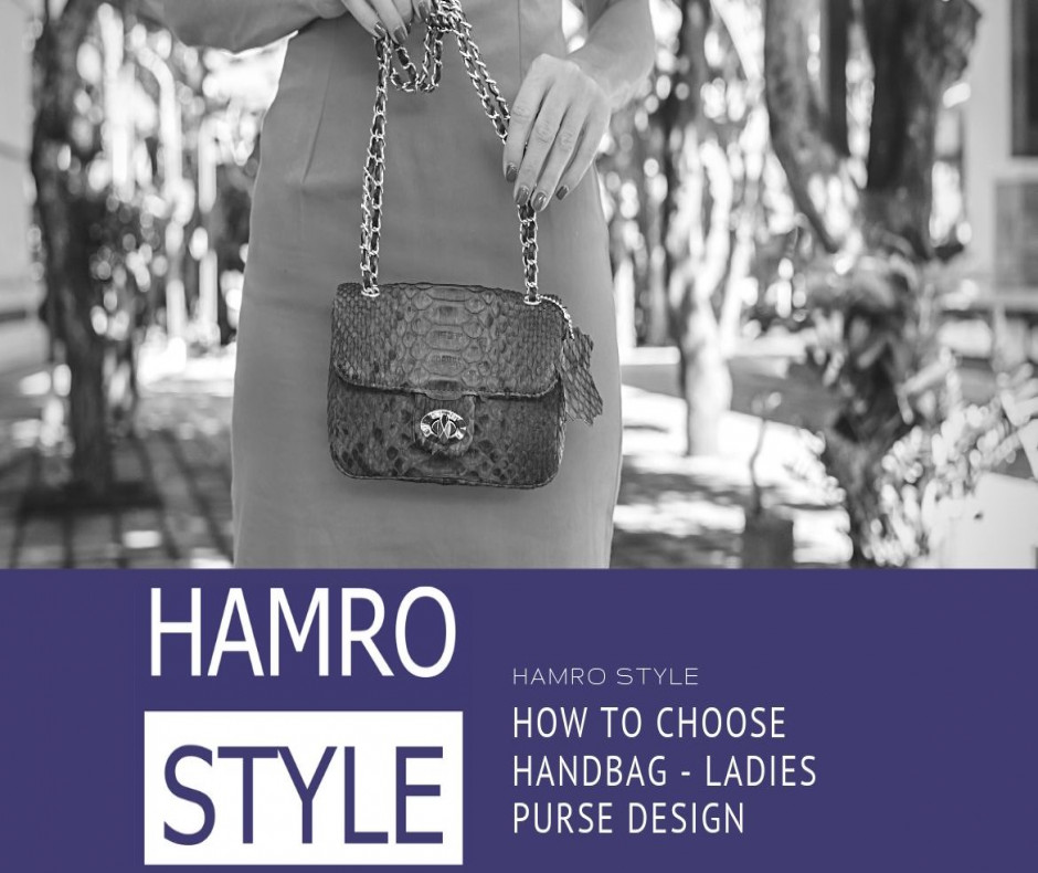 How to choose Handbag - Ladies Purse Design