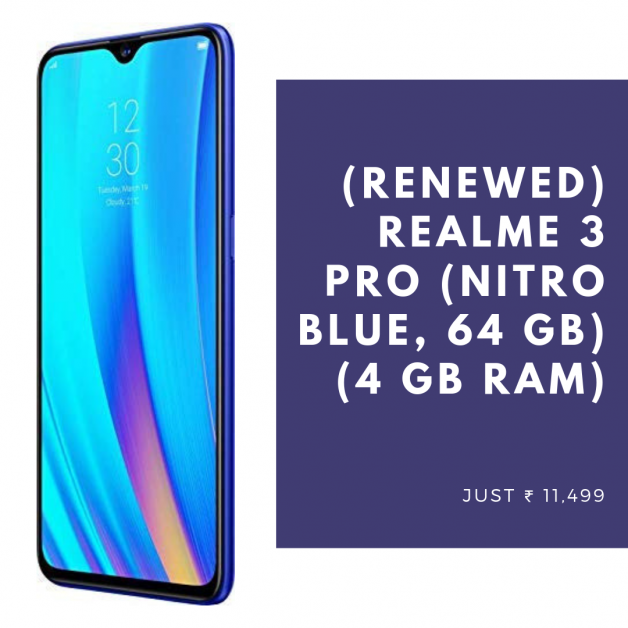 (Renewed) Realme 3 Pro (Nitro Blue, 64 GB) (4 GB RAM)